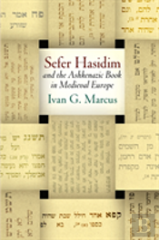 'Sefer Hasidim' And The Ashkenazic Book In Medieval Europe