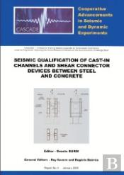 Seismic qualification of cast-in channels and shear connector devices between steel and concrete