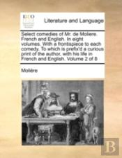 Select Comedies Of Mr. De Moliere. Frenc