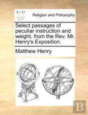 Select Passages Of Peculiar Instruction