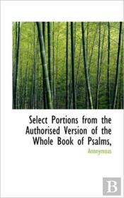 Select Portions From The Authorised Vers