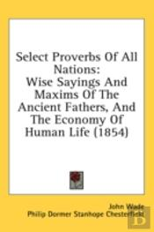 Select Proverbs Of All Nations