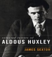 Selected Letters Of Aldous Huxley