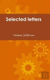 Selected Letters Of Thomas Jefferson