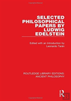 Bertrand.pt - Selected Philosophical Papers By Ludwig Edelstein