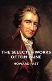 Selected Works Of Tom Paine
