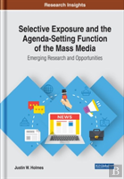 Bertrand.pt - Selective Exposure And The Agenda-Setting Function Of The Mass Media: Emerging Research And Opportunities