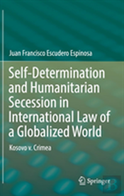 Self-Determination And Humanitarian Secession In International Law Of A Globalized World