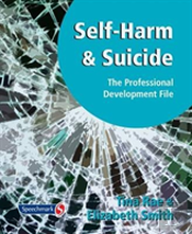 Self-Harm And Suicide - The Professional Development File