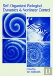 Self-Organized Biological Dynamics And Nonlinear Control