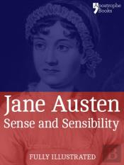 Sense And Sensibility: A Classic By Jane Austen