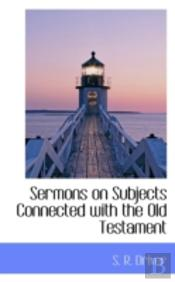 Sermons On Subjects Connected With The O