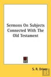 Sermons On Subjects Connected With The Old Testament