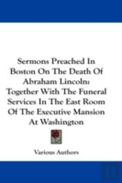 Sermons Preached In Boston On The Death