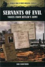 Servants Of Evil Voices From Hitlers Arm