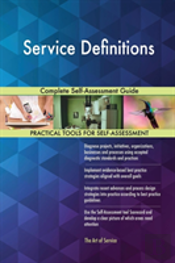 Service Definitions Complete Self-Assessment Guide