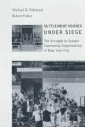 SETTLEMENT HOUSES UNDER SIEGE