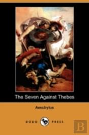 Seven Against Thebes (Dodo Press)