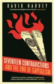 Seventeen Contradictions And The End Of Capitalism