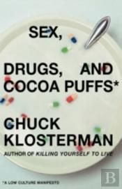 Sex, Drugs, And Cocoa Puffs: A Low Cultu