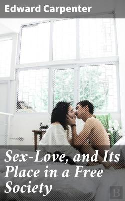 Bertrand.pt - Sex-Love, And Its Place In A Free Society