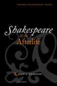 Shakespeare And The Afterlife