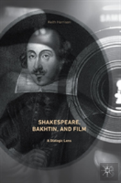 Shakespeare, Bakhtin, And Film