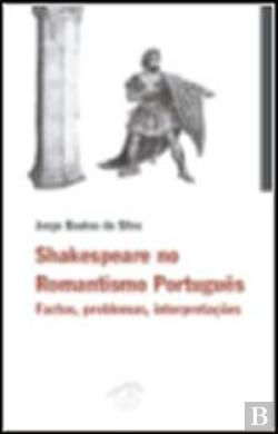 Bertrand.pt - Shakespeare no Romantismo Português