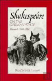 Shakespeare On The German Stage: Volume 1, 1586-1914