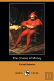 Shame Of Motley (Dodo Press)