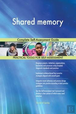 Bertrand.pt - Shared Memory Complete Self-Assessment Guide