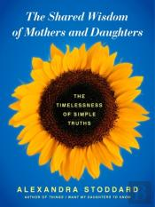 Shared Wisdom Of Mothers And Daughters