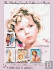 Shirley Temple Collectors Guide