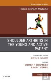 Shoulder Arthritis In The Young And Active Patient, An Issue Of Clinics In Sports Medicine E-Book