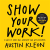 Bertrand.pt - Show Your Work! : 10 Ways To Share Your Creativity And Get Discovered