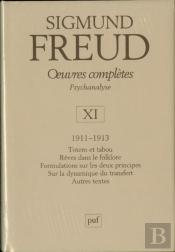 Sigmund Freud ; Oeuvres Complètes T.11 ; Psychanalyse 1911-1913
