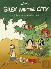 Silex And The City T8 Silex And The City - Tome 8 - L'Homme De Cro-Macron