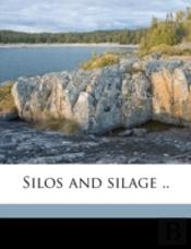 Silos And Silage ..