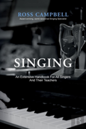 Singing - An Extensive Handbook For All Singers And Their Teachers