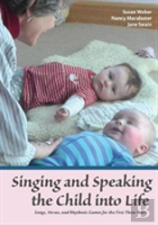Singing And Speaking The Child Into Life