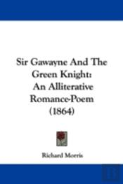 Sir Gawayne And The Green Knight