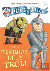 Sir Lance-A-Little And The Terribly Ugly Troll