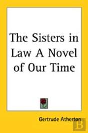 Sisters In Law A Novel Of Our Time
