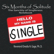 Six Months Of Solitude: The Sanctity Of Singleness Notebook