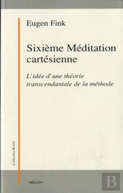 Sixieme Meditation Cartesienne
