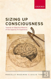 Sizing Up Consciousness Towards An Objec