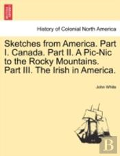 Sketches From America. Part I. Canada. P