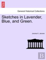 Sketches In Lavender, Blue, And Green.