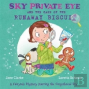 Sky Private Eye And The Case Of The Runaway Biscuit