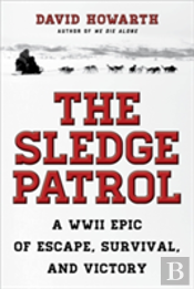 Sledge Patrol A Wwii Epic Of Epb